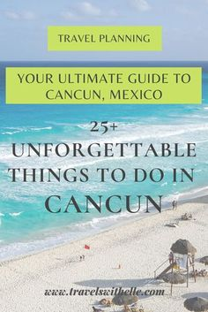 Explore ancient ruins, swim in a cenote, hop on a catamaran cruise, visit tropical islands, go zip lining� take your pick! The list of things to do in Cancun, Mexico is never-ending!