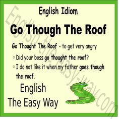 Anger Idiom My ______ got very angry. He went through the roof. 1 brother 2. father 3. both http://english-the-easy-way.com/Idioms/Anger_Idioms.html?utm_content=buffera1b7c&utm_medium=social&utm_source=pinterest.com&utm_campaign=buffer #AngerIdiom #SpeakEnglish