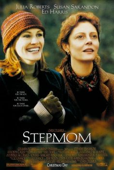 Stepmom (1998) ~ watching now and bawling my eyes out!! Has two of my favorites though!! Love Ed Harris and Julia Roberts!!