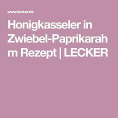 Honigkasseler in Zwiebel-Paprikarahm Rezept | LECKER