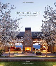 From the Land: Backen, Gillam, & Kroeger Architects: Daniel P. Gregory, Erhard Pfeiffer, Stanley Abercrombie, Diane Keaton: 9780847840779: A...