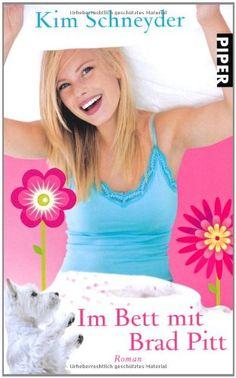 Im Bett mit Brad Pitt: Roman von Kim Schneyder ~ Zwei Leserillen und ein Eselsohr im Cover oben rechts - minimale Lagerspuren im Buchschnitt ~