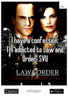 I have a confession:  I'm addicted to Law and Order: SVU      Anyone else?