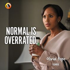 """Olivia Pope (Kerry Washington) in Scandal: """"Normal is overrated."""" #quote #superguide"""