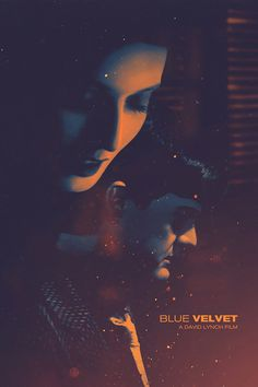 fuckyeahmovieposters:  Blue Velvet by Maxime Chillemi  (via lebrainboy)