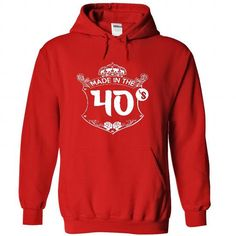 Made in the 40 s - Hoodie, t shirt, hoodies, t shirts - #gift for men #retirement gift. HURRY => https://www.sunfrog.com/Names/Made-in-the-40-s--Hoodie-t-shirt-hoodies-t-shirts-2581-Red-22757580-Hoodie.html?68278
