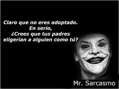 Mr. Sarcasmo