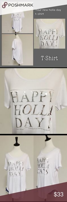 Happy Holla Days Loose Tee Rounded neckline with a comfy looser for.  The only shirt you'll need for any holiday! 4th of July, got you covered!  White tee with silver foil graphic on short sleeves.  Cut hemline cut.  Make everyday a holiday! April Spirit Tops Tees - Short Sleeve
