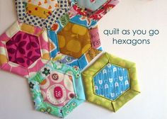 """quilt as you go hexagon tutorial -- These are so cool! Not sure what I would make with the """"finished"""" product, but they would be fun to make, at least!"""