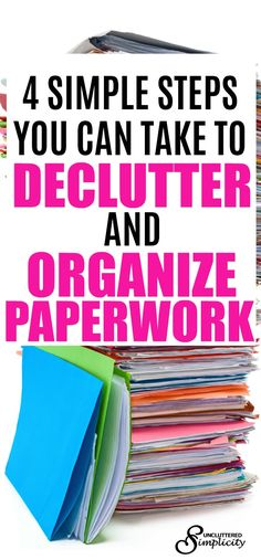 4 Simple Steps To Organizing Paperwork. Declutter and organize papers, files, and photos with this simple process.