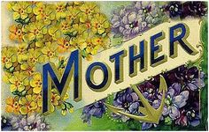 Mother's Day Vintage and Victorian Cards and Images