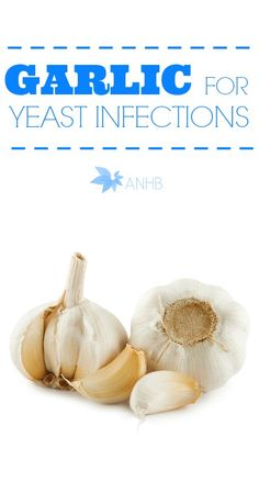 All natural yeast infection remedy with garlic - Good to know!
