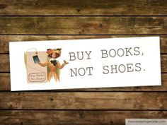 Books or shoes... what would it be?
