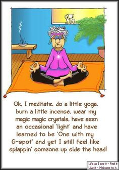 Funny Quotable Quotes Yoga Meditation Makes Me Laugh I Love To Laugh