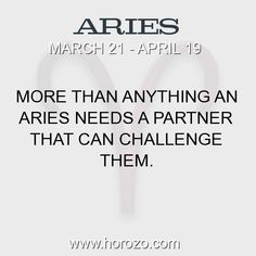 Fact about Aries: More than anything an Aries needs a partner that can... #aries, #ariesfact, #zodiac. Aries, Join To Our Site https://www.horozo.com  You will find there Tarot Reading, Personality Test, Horoscope, Zodiac Facts And More. You can also chat with other members and play questions game. Try Now!