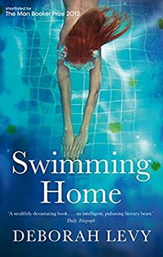 June || Swimming Home by Deborah Levy (Library)