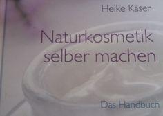 Naturkosmetik selber machen - Das Handbuch. Der Trend, Naturkosmetik selber zu machen, ist immer noch ungebrochen...