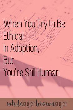 Ethical Adoption | Adoption | Adopted Children | Questions about Adoption | Transracial Adoption | Interracial Adoption | How to Adopt
