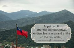 Taipei part II (after the lantern festival, Xindian Scenic Area and a hike up the mountain!)  DearOne Photography Taiwan| Travel Blog