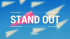 7 Ways to Stand Out on Facebook