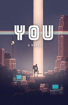 You: A Novel by Austin Grossman. FIC GROSSMAN.