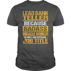 Awesome Tee For Lead Bank Teller T Shirts, Hoodies. Check Price ==►…