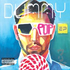 The Dummy Pop EP 2014 Artwork by Rodger Lehman  https://soundcloud.com/gustavo-adolfo-uribe/sets/the-dummy-pop-ep