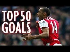 Thierry Henry ● Top 50 Goals Ever (+playlist)