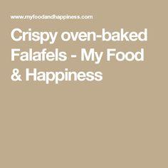 Crispy oven-baked Falafels - My Food & Happiness