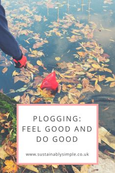 Plogging: Feel Good and Do Good – Sustainably Simple