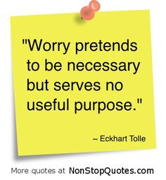 eckhart tolle quotes, best, wisdom, sayings, worry