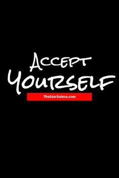 Accept Yourself...accept nothing less....star solace, motivational quotes, inspirational quotes, life quotes, postive quotes, quotes to live by...#starsolace #motivtion #inspiration #quotes #life