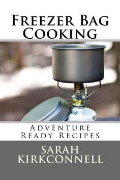 Author Sarah Kirkconnell ( Trailcooking.com) has revised and expanded her excellent book Freezer Bag Cooking with the addition of many, many great new recipes. Freezer bag cooking is a simple technique that is perfect for Scouts, hot water is added to dry ingredients in freezer bag much like one adds hot water to a prepackaged freeze-dried meal. (No, …
