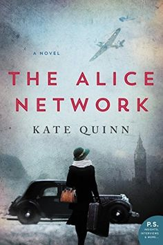 In an enthralling new historical novel from national bestselling author Kate Quinn, two women—a female spy recruited to the real-life Alice Network in France during World War I and an unconventional American socialite searching for her cousin in 1947—are brought together in a mesmerizing story of courage and redemption. 1947. In the chaotic aftermath of World War II, American college girl Charlie St. Clair is pregnant, unmarried, and on the verge of being thrown out of her very proper…