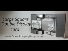 Large Square Double Display card video (Dawns stamping thoughts Stampin'Up! Demonstrator Stamping Videos Stamp Workshop Classes Scissor Charms Paper Crafts)