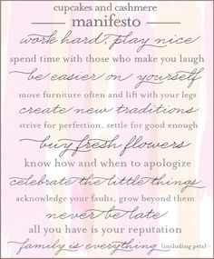 Cupcakes and Cashmere Manifesto --> love this, and the idea of creating my own