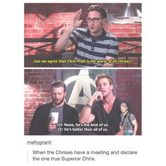 The one Chris to rule them all...? Nah, I'm with the interviewer. Like they're all great in near-equal measure, but something is up with Pratt and I don't fully trust him.