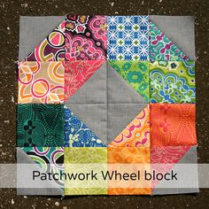 Patchwork Wheel Block Tutorial - Don't Call Me Betsy