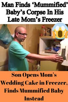Son Opens Mom's Wedding Cake in Freezer, Finds Mummified Baby Instead Top Searches, Mom Cake, Funny Comedy, Laughter, Haha, Sons, Wedding Cakes, Skeletons, Celebrities