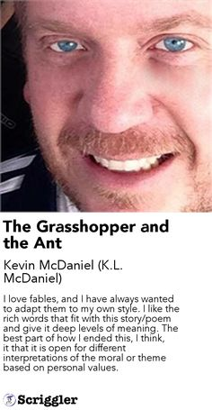 The Grasshopper and the Ant by Kevin McDaniel (K.L. McDaniel) https://scriggler.com/detailPost/story/41539