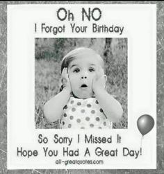 Belated happy birthday wishes with sorry images, pictures and photos for friend. Wish him / her late birthday with bday belated I am sorry pics to apologize. Belated Birthday Greetings, Free Birthday Card, Late Birthday, It's Your Birthday, Belated Birthday Funny, Birthday Blessings, Birthday Wishes Quotes, Happy Birthday Messages, Happy Birthday Quotes