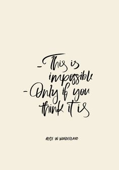 Trendy Desktop Wallpaper Quotes Disney Alice In Wonderland Ideas Disney Tattoos Quotes, Disney Quotes, Tattoo Disney, Great Quotes, Quotes To Live By, Inspirational Quotes, The Words, Calligraphy Quotes Disney, Disney Typography