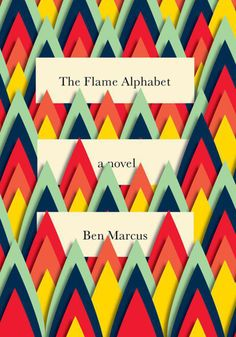 The Flame Alphabet, Author: Ben Marcus