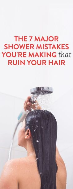 The 7 Major Shower Mistakes You're Making That Ruin Your Hair
