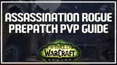 nice ASSASSINATION ROGUE PVP PREPATCH GUIDE - Assassination Rogue PvP WoW 7.0.3