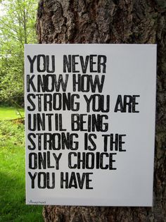 16x20  You never know how strong you are...  Urban by Houseof3