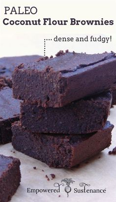 Coconut Flour Brownies - dense and fudgy! #paleo #glutenfree. I will try this without the honey to make it low carb.