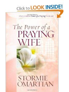 The Power of a Praying® Wife Deluxe Edition: Stormie Omartian: 9780736919890: Amazon.com: Books