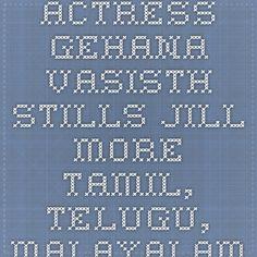 Actress Gehana Vasisth - Stills - Jill More - Tamil, Telugu, Malayalam, English, Hindi- Movie Reviews and News