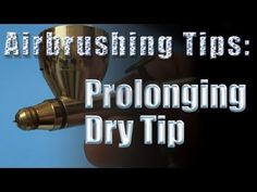 Airbrushing Tips: Prolonging Dry Tip